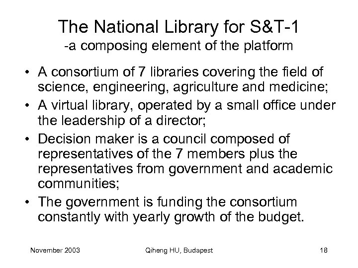 The National Library for S&T-1 -a composing element of the platform • A consortium