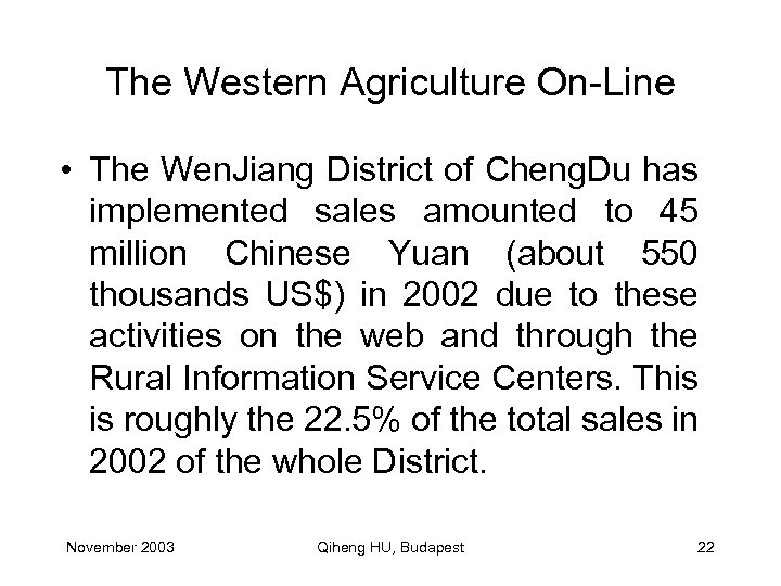 The Western Agriculture On-Line • The Wen. Jiang District of Cheng. Du has implemented