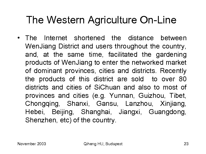 The Western Agriculture On-Line • The Internet shortened the distance between Wen. Jiang District