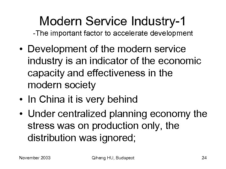 Modern Service Industry-1 -The important factor to accelerate development • Development of the modern