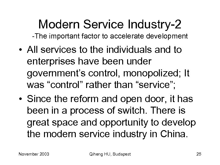 Modern Service Industry-2 -The important factor to accelerate development • All services to the