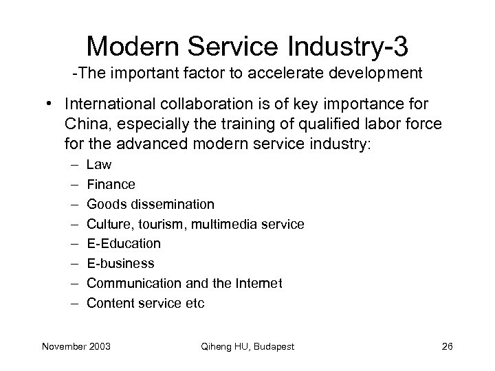 Modern Service Industry-3 -The important factor to accelerate development • International collaboration is of