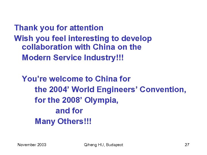 Thank you for attention Wish you feel interesting to develop collaboration with China on