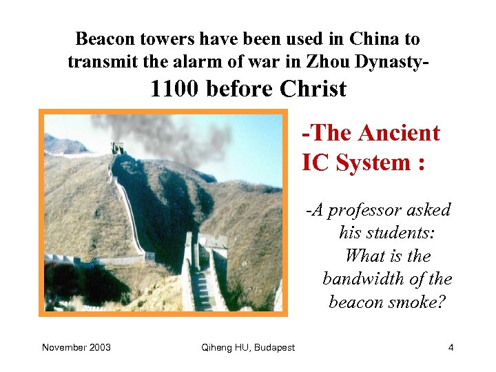 Beacon towers have been used in China to transmit the alarm of war in