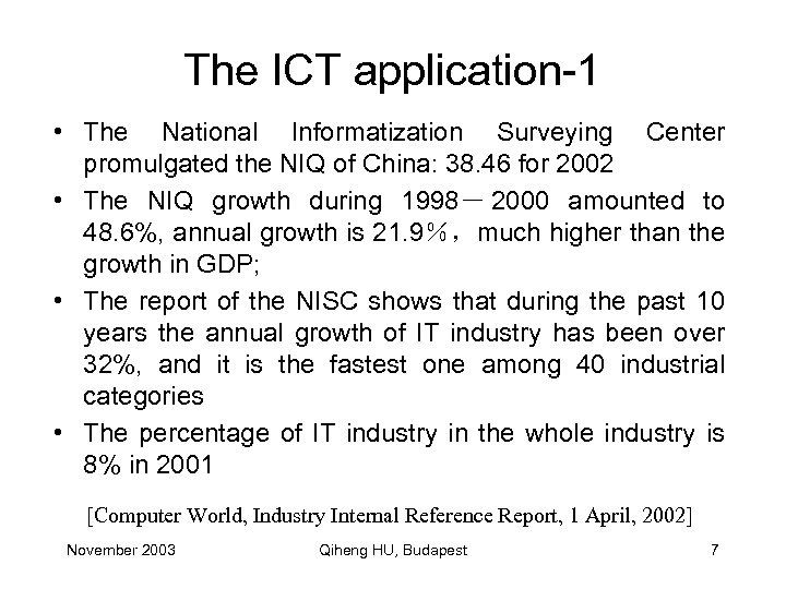 The ICT application-1 • The National Informatization Surveying Center promulgated the NIQ of China: