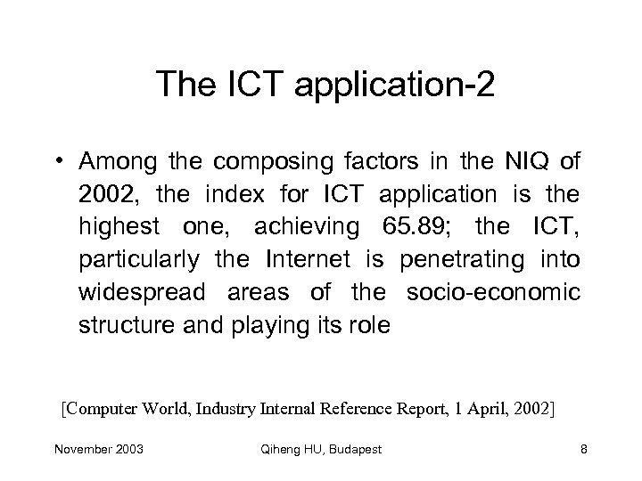 The ICT application-2 • Among the composing factors in the NIQ of 2002, the