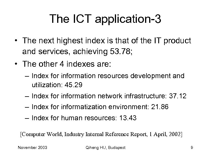 The ICT application-3 • The next highest index is that of the IT product