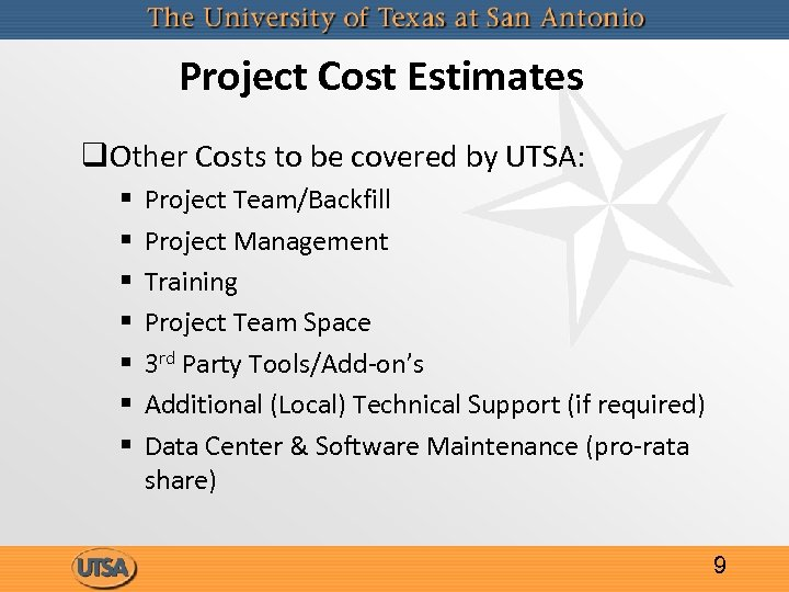 Project Cost Estimates q. Other Costs to be covered by UTSA: § § §