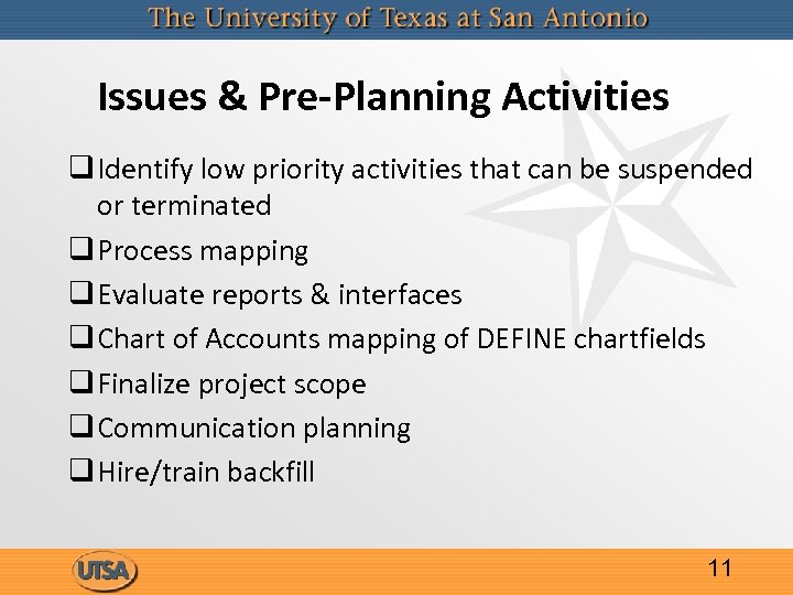 Issues & Pre-Planning Activities q Identify low priority activities that can be suspended or