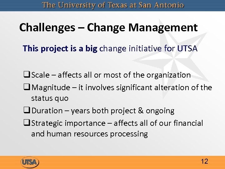 Challenges – Change Management This project is a big change initiative for UTSA q