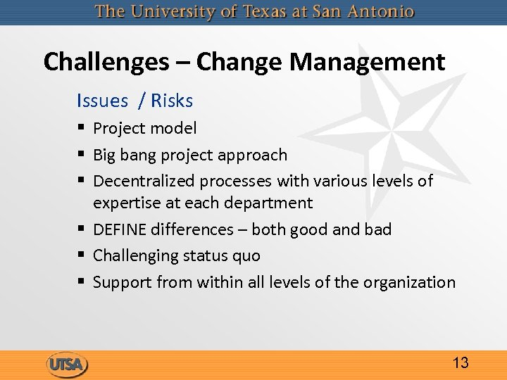 Challenges – Change Management Issues / Risks § Project model § Big bang project