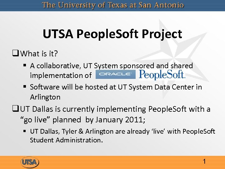 UTSA People. Soft Project q What is it? § A collaborative, UT System sponsored