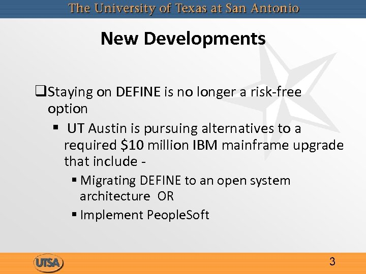 New Developments q. Staying on DEFINE is no longer a risk-free option § UT