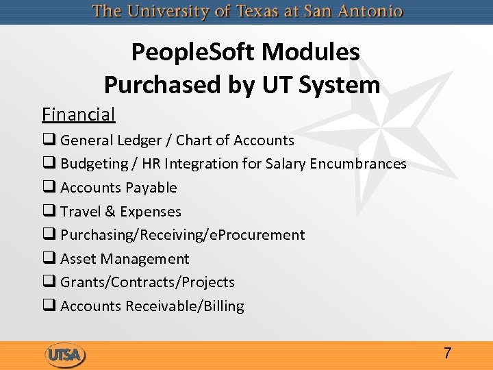 People. Soft Modules Purchased by UT System Financial q General Ledger / Chart of