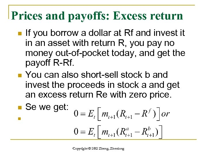 Prices and payoffs: Excess return n If you borrow a dollar at Rf and