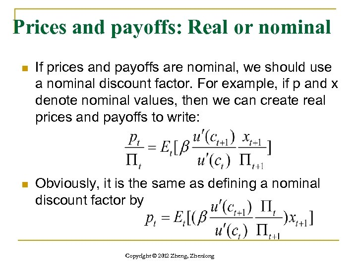Prices and payoffs: Real or nominal n If prices and payoffs are nominal, we