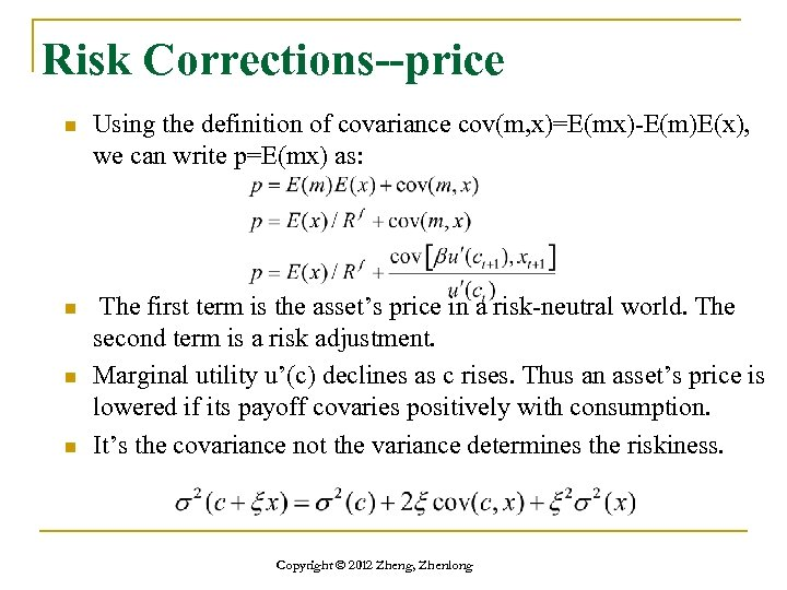 Risk Corrections--price n Using the definition of covariance cov(m, x)=E(mx)-E(m)E(x), we can write p=E(mx)