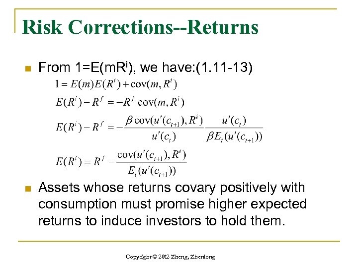 Risk Corrections--Returns n From 1=E(m. Ri), we have: (1. 11 -13) n Assets whose
