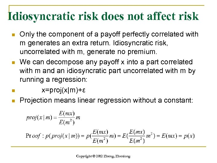Idiosyncratic risk does not affect risk n n Only the component of a payoff