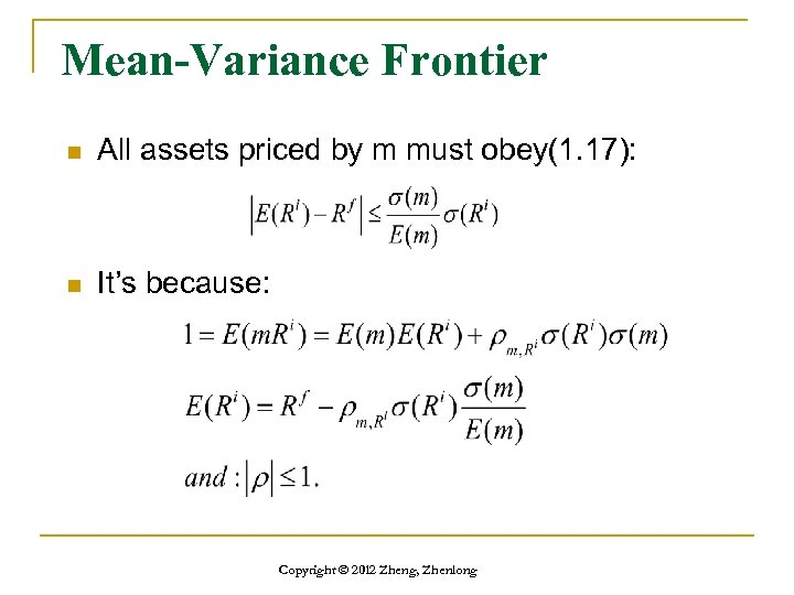 Mean-Variance Frontier n All assets priced by m must obey(1. 17): n It's because: