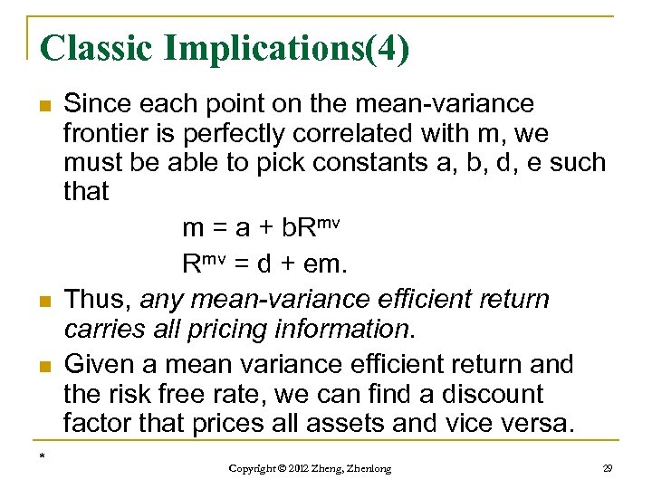 Classic Implications(4) n n n * Since each point on the mean-variance frontier is