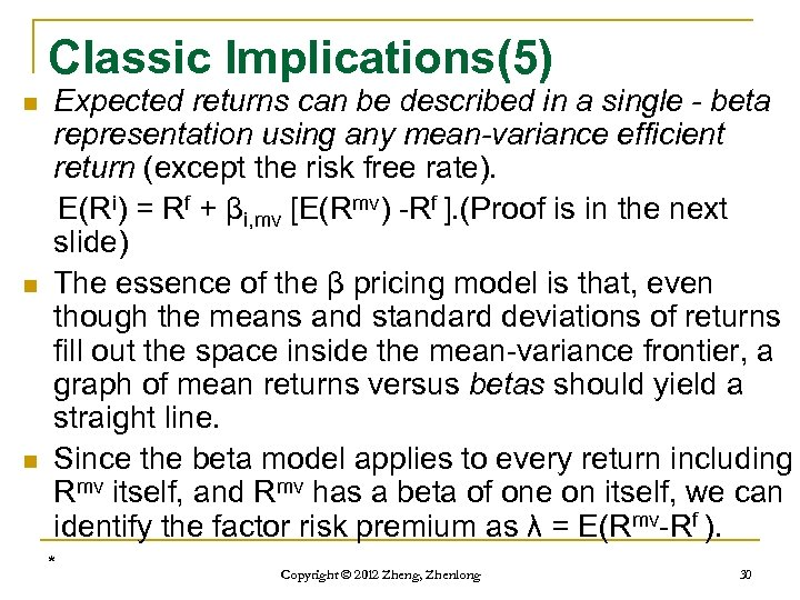 Classic Implications(5) n n n Expected returns can be described in a single -