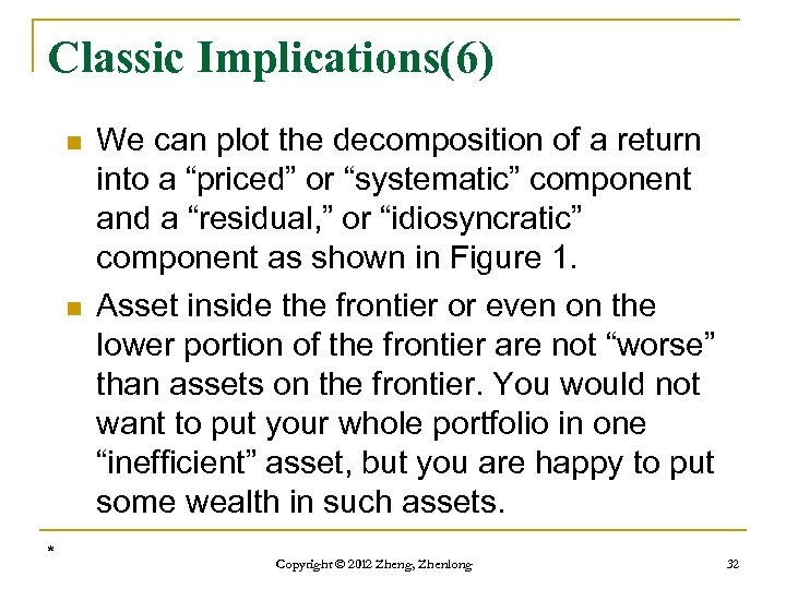 Classic Implications(6) n n * We can plot the decomposition of a return into