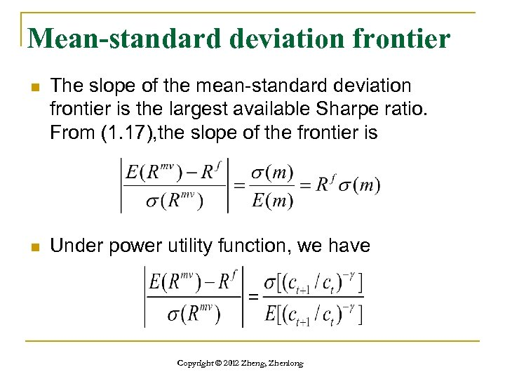 Mean-standard deviation frontier n The slope of the mean-standard deviation frontier is the largest