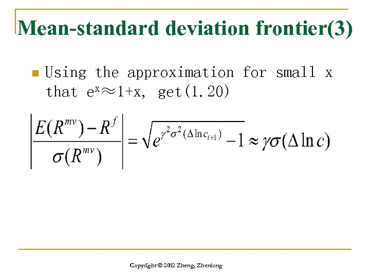 Mean-standard deviation frontier(3) n Using the approximation for small x that ex≈1+x, get(1. 20)