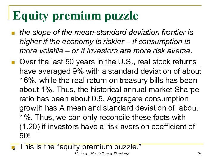 Equity premium puzzle n n n * the slope of the mean-standard deviation frontier