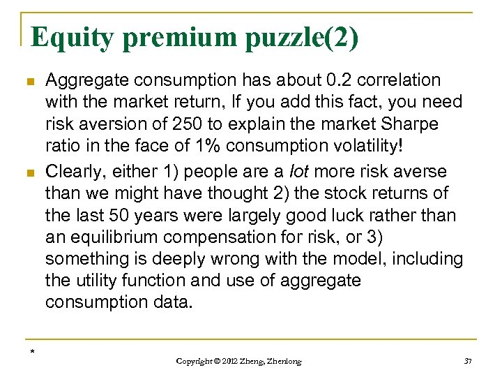 Equity premium puzzle(2) n n * Aggregate consumption has about 0. 2 correlation with