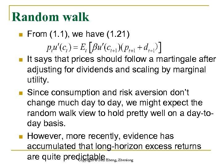 Random walk n From (1. 1), we have (1. 21) n It says that