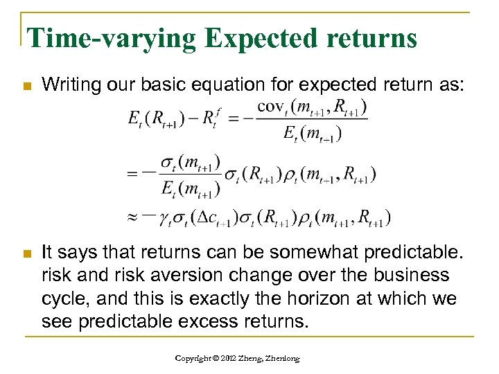 Time-varying Expected returns n Writing our basic equation for expected return as: n It