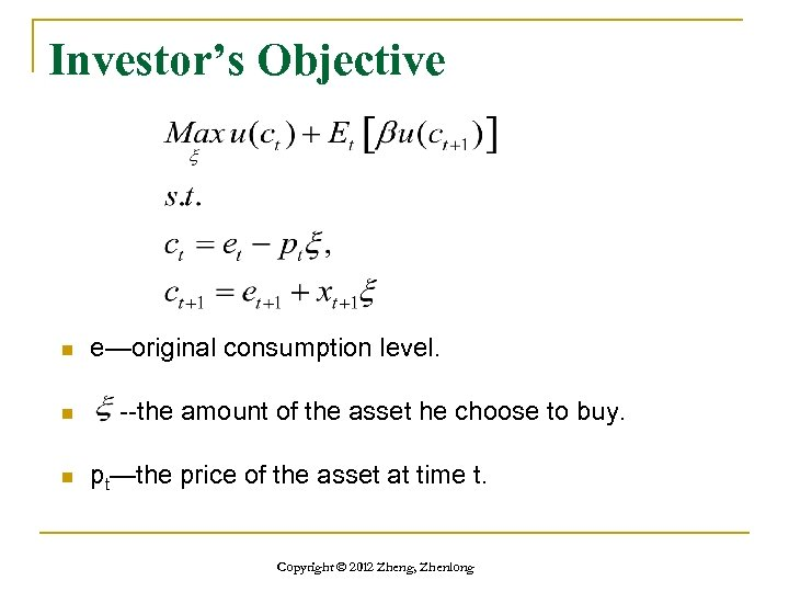Investor's Objective n n n e—original consumption level. --the amount of the asset he