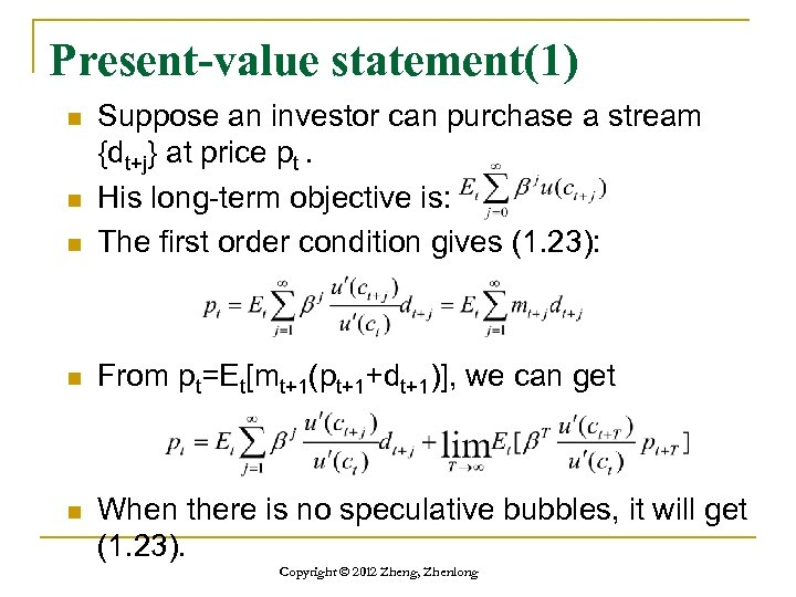 Present-value statement(1) n Suppose an investor can purchase a stream {dt+j} at price pt.
