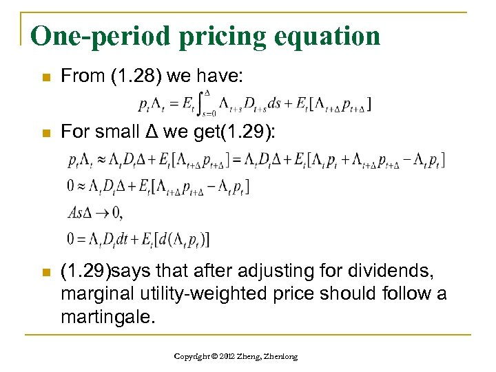One-period pricing equation n From (1. 28) we have: n For small Δ we