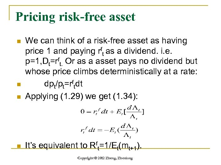 Pricing risk-free asset n We can think of a risk-free asset as having price