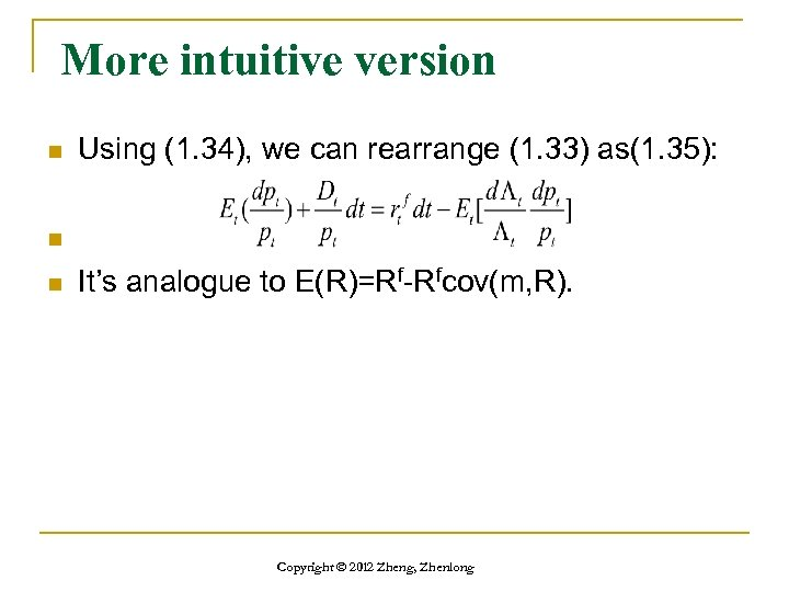 More intuitive version n Using (1. 34), we can rearrange (1. 33) as(1. 35):