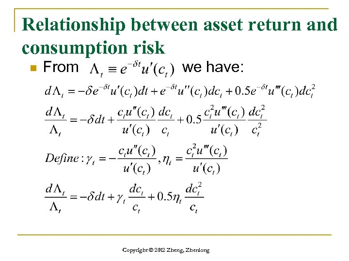 Relationship between asset return and consumption risk n From we have: Copyright © 2012