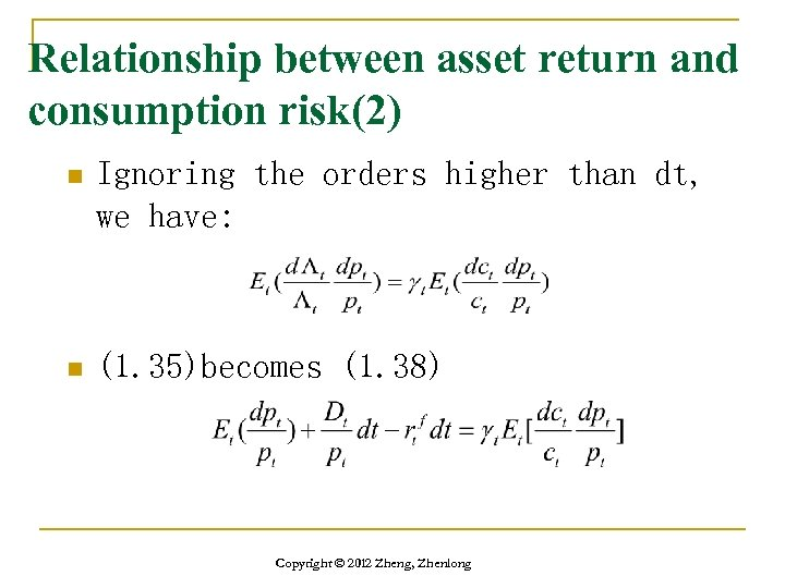 Relationship between asset return and consumption risk(2) n Ignoring the orders higher than dt,
