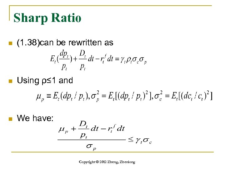 Sharp Ratio n (1. 38)can be rewritten as n Using ρ≤ 1 and n