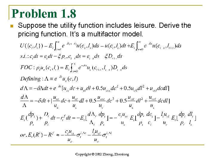 Problem 1. 8 n Suppose the utility function includes leisure. Derive the pricing function.