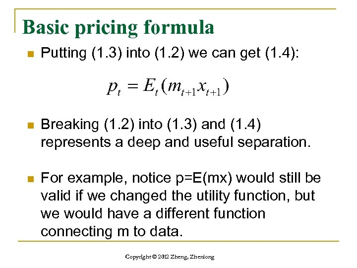 Basic pricing formula n Putting (1. 3) into (1. 2) we can get (1.