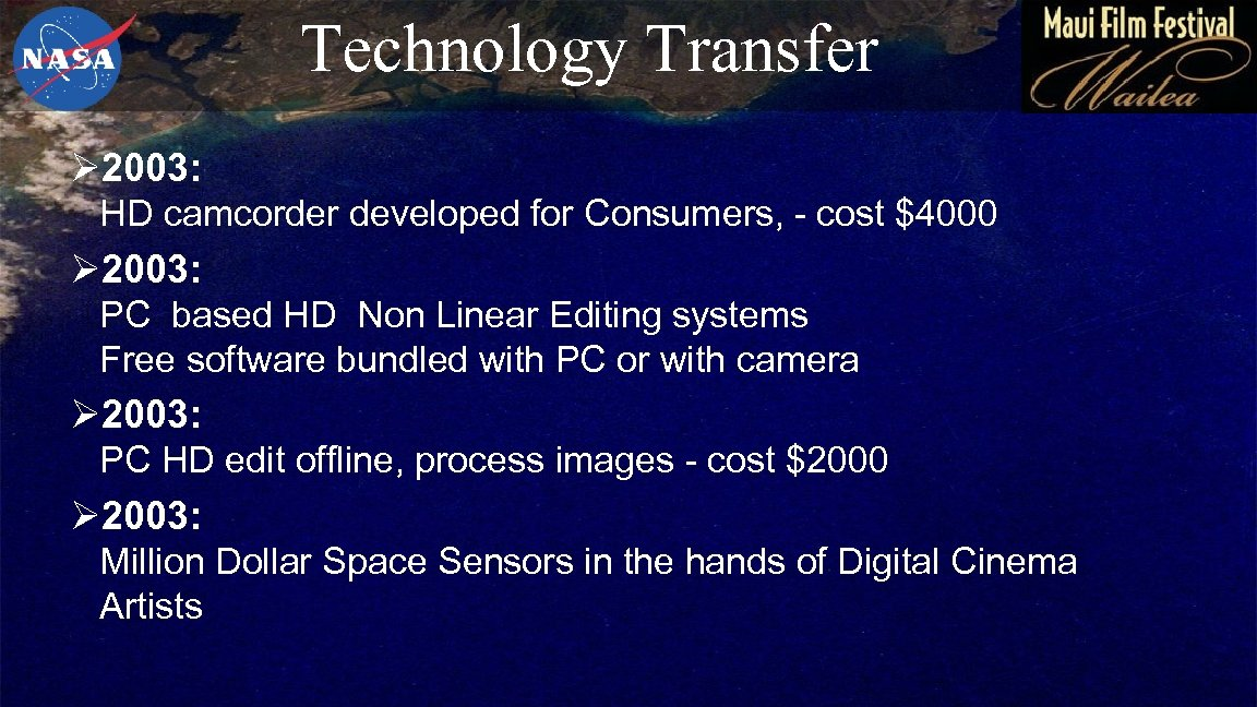 Technology Transfer Ø 2003: HD camcorder developed for Consumers, - cost $4000 Ø 2003: