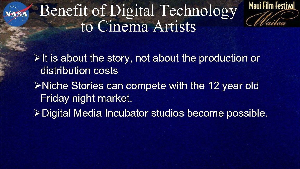Benefit of Digital Technology to Cinema Artists ØIt is about the story, not about