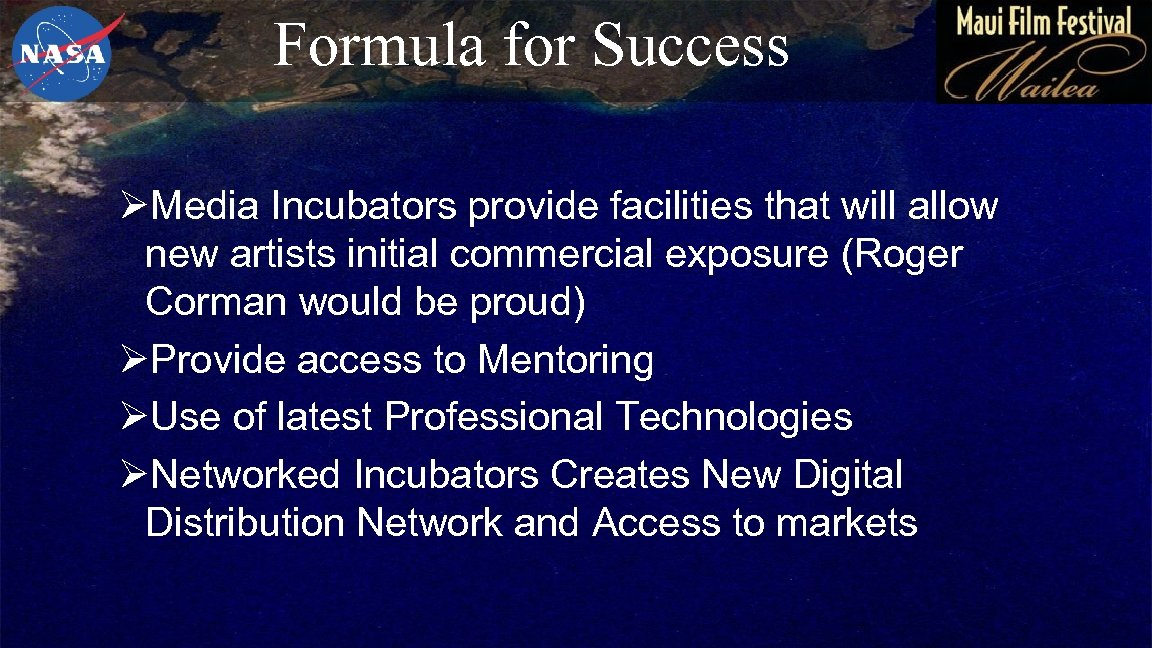 Formula for Success ØMedia Incubators provide facilities that will allow new artists initial commercial