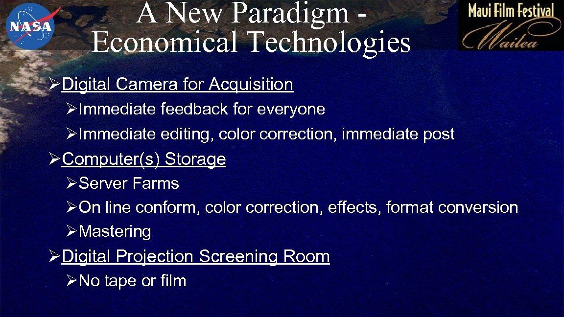 A New Paradigm Economical Technologies ØDigital Camera for Acquisition ØImmediate feedback for everyone ØImmediate