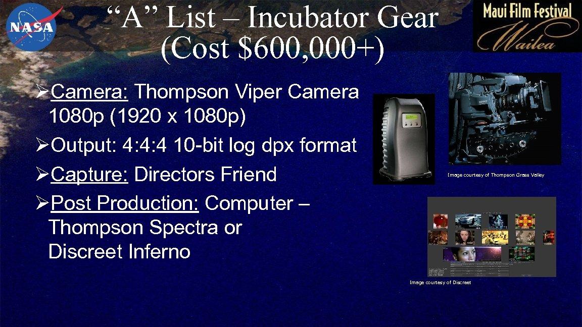 """A"" List – Incubator Gear (Cost $600, 000+) ØCamera: Thompson Viper Camera 1080 p"