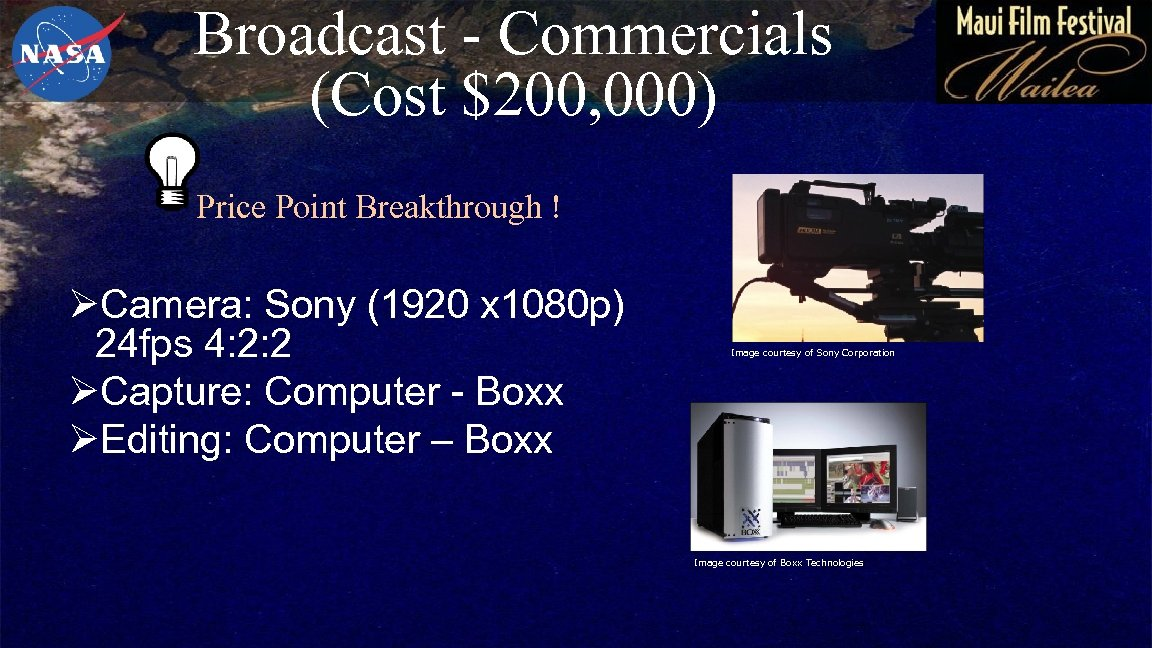 Broadcast - Commercials (Cost $200, 000) Price Point Breakthrough ! ØCamera: Sony (1920 x