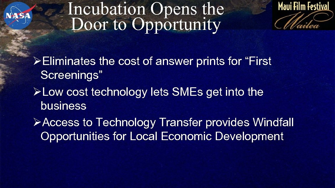 """Incubation Opens the Door to Opportunity ØEliminates the cost of answer prints for """"First"""